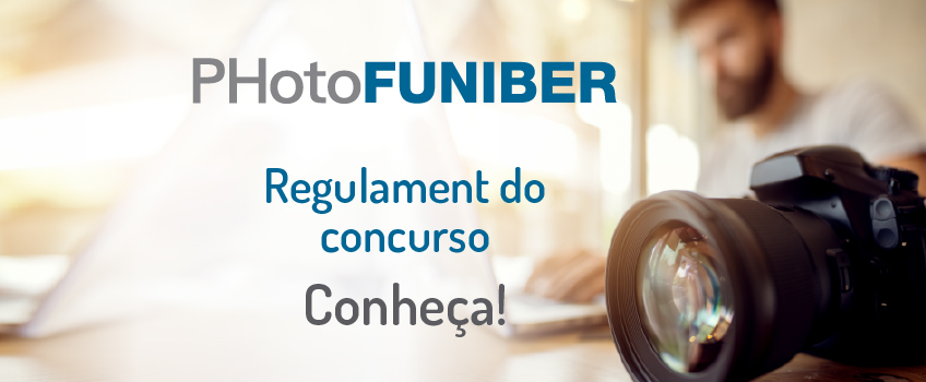 Como participar do PHotoFUNIBER'19: Regulamentos do Concurso