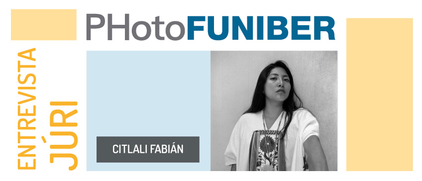 Entrevista com Citlali Fabián, criador visual mexicano, membro do júri de honra do PHotoFUNIBER'20