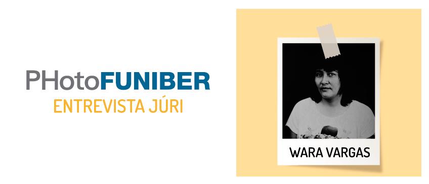 Entrevista com Wara Vargas, membro do Júri de Honra do PHotoFUNIBER'21